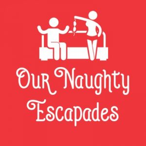 Our Naughty Escapades Podcast
